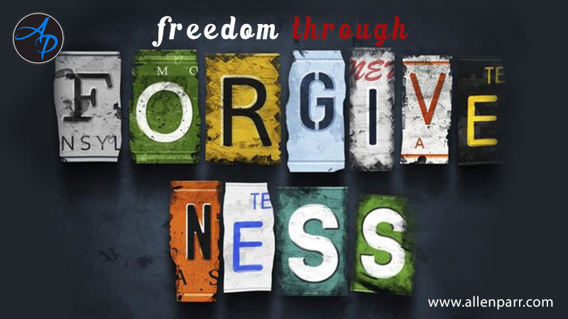 Freedom Through Forgiveness