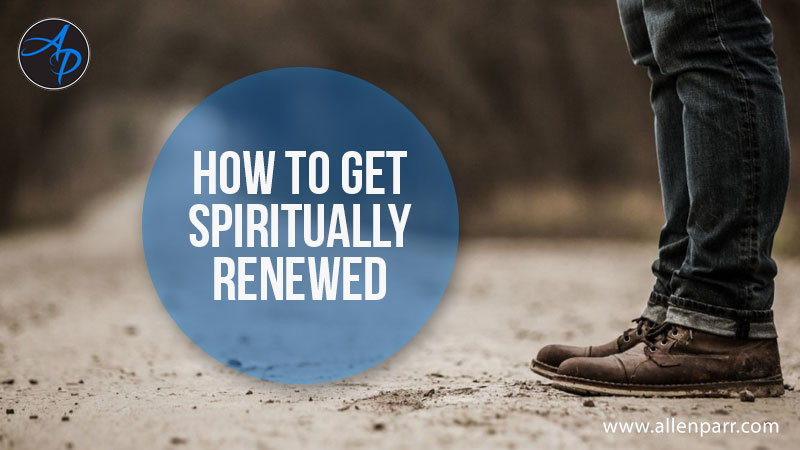 How to get Spiritually Renewed